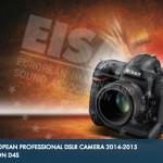 Nikon D4S Wins EISA 2014-2015 Professional DSLR Camera Award