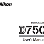 Nikon D750 User's Manual Available Online