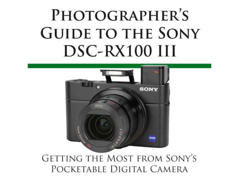 photographer u2019s guide to the sony dsc-rx100 iii