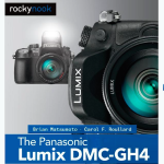 """The Unofficial Quintessential Guide"" Panasonic GH4 Book Released"