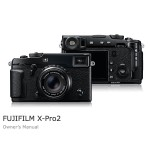 Fujifilm X-Pro2 User's Manual Available Online