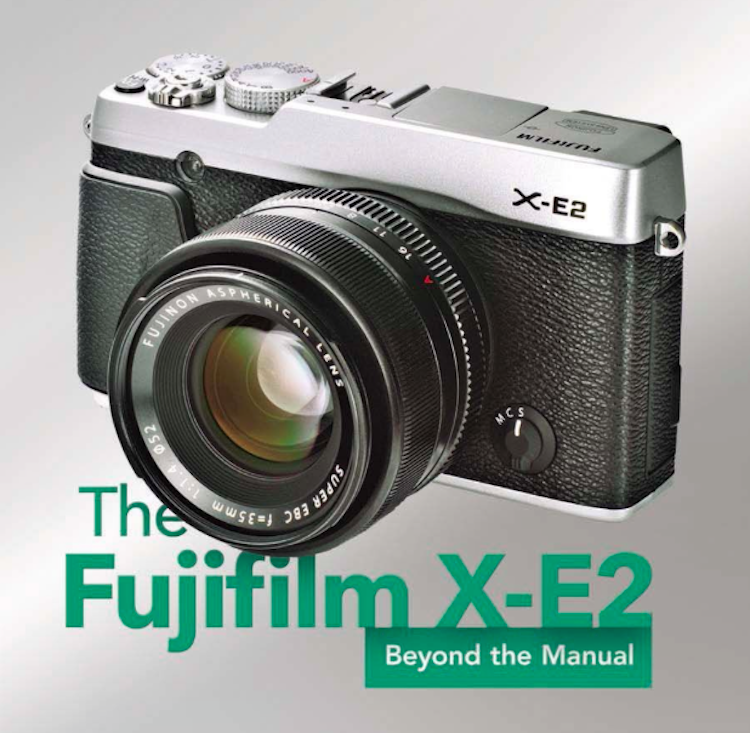 the-fujifilm-x-e2-beyond-the-manual
